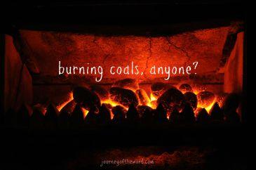burning coals anyone